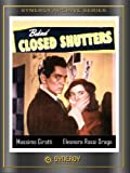 Behind Closed Shutters