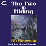 The Two in Hiding: Night Threads, Book 2   Ru Emerson