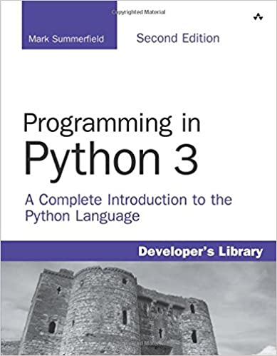 Programming in Python 3: A Complete Introduction to the Python