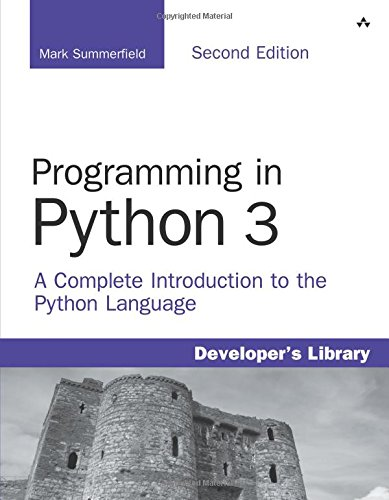 Book cover of Programming in Python 3: A Complete Introduction to the Python Language by Mark Summerfield