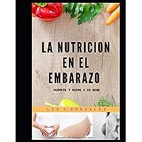 LA NUTRICIÓN EN EL EMBARAZO: NUTRETE Y NUTRE