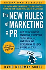 The New Rules of Marketing and PR: How to Use Content Marketing, Podcasting, Social Media, AI, Live Video, and Newsjacking to Reach Buyers Directly Kindle Edition