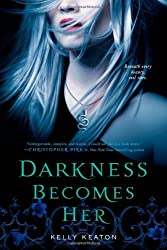 Darkness Becomes Her (Gods & Monsters) by Kelly Keaton (2012-01-03)