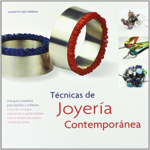 Descargar Libro Técnicas De Joyería Contemporánea: Una Guía Completa Para Joyeros Y Orfebres Vannetta Seecharran