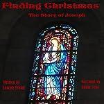 Finding Christmas: The Story of Joseph | Joseph Evaldi