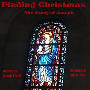 Finding Christmas: The Story of Joseph Audiobook