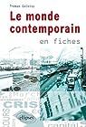 Le Monde Contemporain en Fiches par Galoisy
