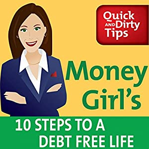 Money Girl's 10 Steps to a Debt Free Life Audiobook