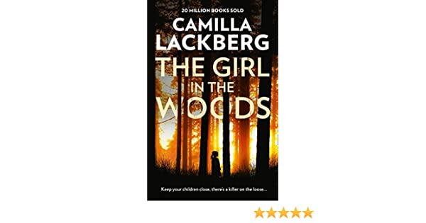 The Girl in the Woods (Patrik Hedstrom and Erica Falck, Book 10 ...