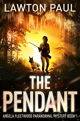 the-pendant-the-angela-fleetwood-paranormal-mystery-series-book-1