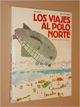 LOS VIAJES AL POLO NORTE: Amazon.es: Piero Ventura - Gian Paolo ...