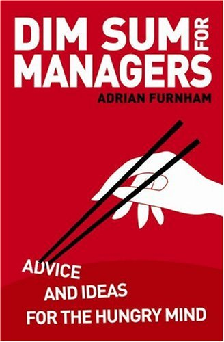 Dim Sum for Managers: Advice and Ideas for the Hungry Mind