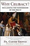 Why Celibacy?: Reclaiming the Fatherhood of the