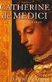 Catherine de Medici, Leonie Frieda, 184212725X