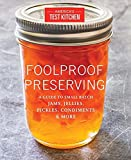 Ideas for Small Kitchens Foolproof Preserving: A Guide to Small Batch Jams, Jellies, Pickles, Condiments, and More