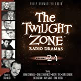 The Twilight Zone Radio Dramas, Volume 24 (Fully Dramatized Audio Theater hosted by Stacy Keach)
