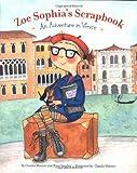 Zoe Sophia's Scrapbook: An Adventure in Venice by Mauner, Claudia, Smalley, Elisa(April 1, 2003) Hardcover