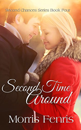 Second Time Around: Christmas Holiday Romance 2019 (Second Chances Series Book 4)