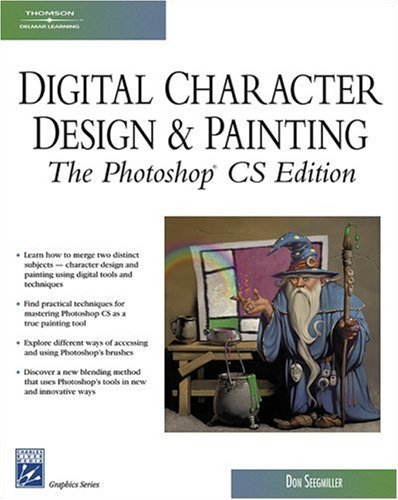 Digital Character Design and Painting: The Photoshop CS Edition (Graphics Series) (Charles River Media Graphics) by Don Seegmiller (2004-08-24)