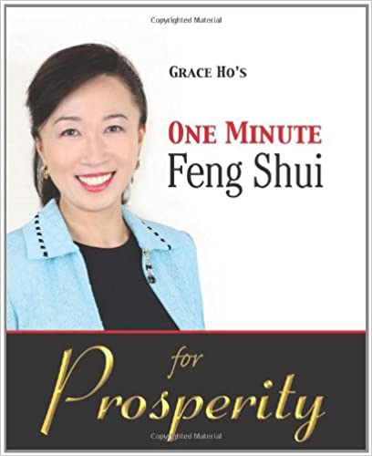 Grace Ho's One Minute Feng Shui for Prosperity