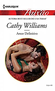 Amor definitivo: Harlequin Paixão - ed. 489 por [Williams, Cathy]