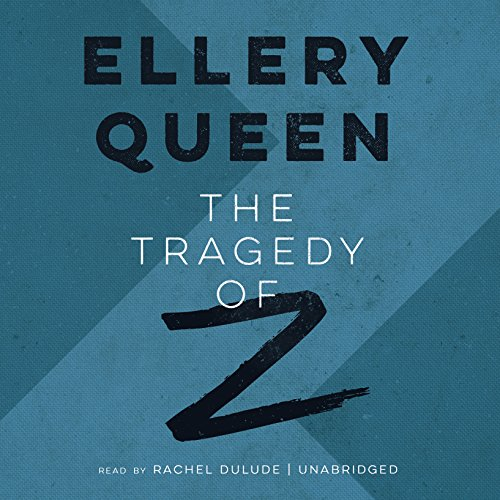 The Tragedy of Z (Drury Lane Mysteries, Book 3)(Ellery Queen Mysteries)