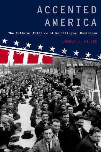 accented-america-the-cultural-politics-of-multilingual-modernism-modernist-literature-and-culture