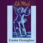 Life Mask | Emma Donoghue