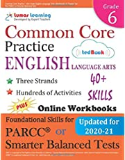 Common Core Practice - 6th Grade English Language Arts: Workbooks to Prepare for the PARCC or Smarter Balanced Test: CCSS Aligned
