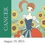 Cancer: August 19, 2015   Tali Edut,Ophira Edut