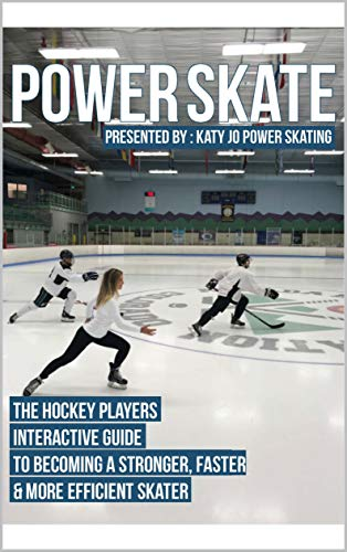 Power Skate: The Hockey Players Guide to Becoming a Stronger, Faster, and More Efficient Skater por Katy Jo West