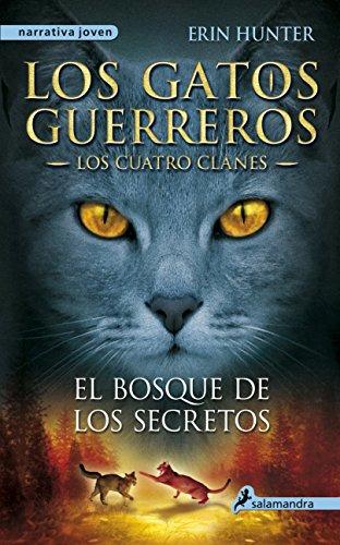 Gatos-Los cuatro clanes 03. El bosque de los secretos (Gatos: Los Cuatro Clanes / Warriors) (Spanish Edition)