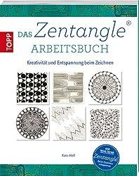 Das Zentangle Arbeitsbuch: Kreativität und Entspannung beim Zeichnen