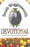 Smith Wigglesworth Devotional, Smith Wigglesworth, 0883685744
