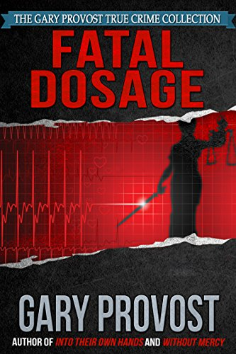 Amazon fatal dosage the true story of a nurse on trial for fatal dosage the true story of a nurse on trial for murder by provost fandeluxe Ebook collections