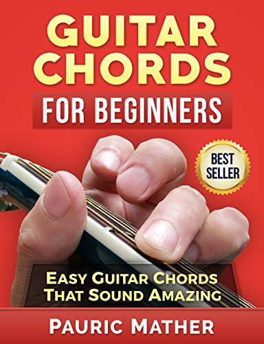 Guitar Chords For Beginners: The Ultimate Teach Yourself Guitar ...