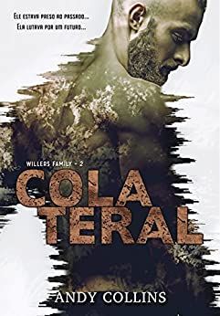 COLATERAL (Willers Family Livro 2) por [Collins, Andy]