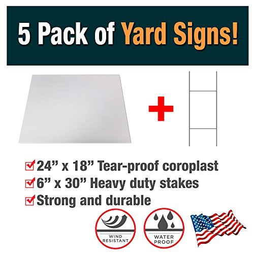 5 Pack of Blank Yard Signs - Made with Tear-Proof 18x24 inch Coroplast - Heavy Duty H-Stakes Included - Great for Promoting Your Business, Open House, for Rent, Garage Sale, Elections, and Birthdays!