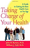 Taking Charge of Your Health, John R. Burton and William J. Hall, 0801895529