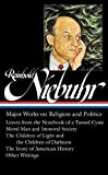 img - for Reinhold Niebuhr: Major Works on Religion and Politics: Leaves from the Notebook of a Tamed Cynic / Moral Man and Immoral Society / The Children of ... of American History (The Library of America) book / textbook / text book