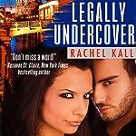 Legally Undercover | Rachel Kall