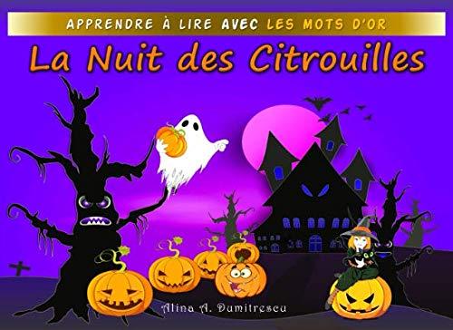 La Nuit des Citrouilles: Une histoire d'Halloween (Apprendre à lire avec les Mots d'Or) (French -
