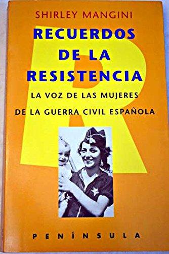 Recuerdos de la resistencia: La voz de las mujeres de la ...