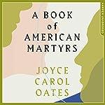 A Book of American Martyrs | Joyce Carol Oates