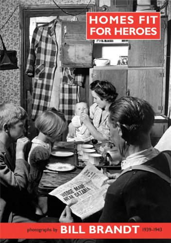 Homes Fit for Heroes: Photographs by Bill Brandt 1939-43 ebook