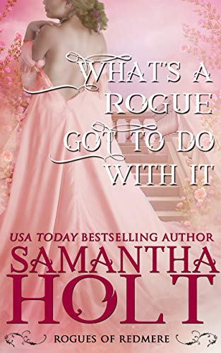 (What's a Rogue Got To Do With It (Rogues of Redmere Book 4))