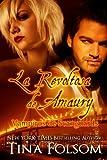 La Revoltosa de Amaury, Tina Folsom, 147755887X