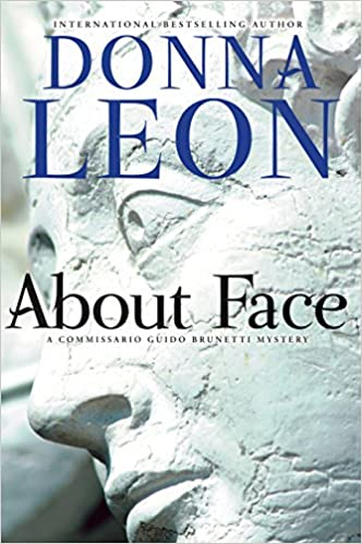About Face A Commissario Guido Brunetti Mystery Donna Leon 9780802128065 Amazon Books