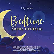 Bedtime Stories for Adults: Sleep Novels to Cure Anxiety, Stress, and Insomnia. Deep Spiritual Brain Healing a