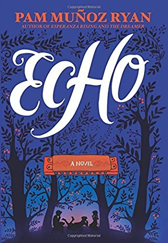 By Pam Munoz Ryan - Echo (2015-03-11) [Hardcover] (Echo By Pam Munoz Ryan)